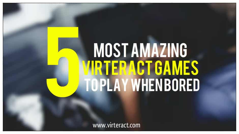 virteract games to play when bored