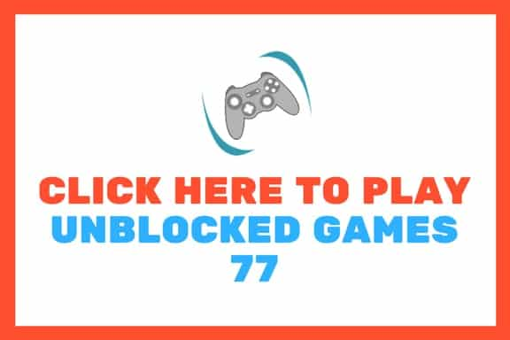 click here to play unblocked games 77